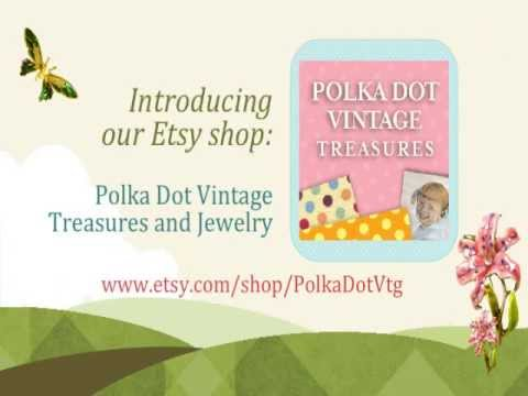 Polka Dot Vintage Treasures and Jewelry: Grand Opening April 2013