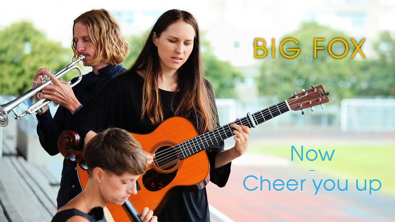 Big Fox Now Cheer You Up Acoustic Session By Iloveswedennet