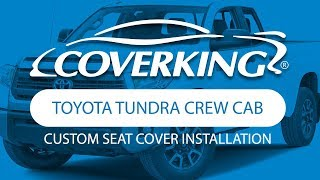 COVERKING® 2014-2018 Toyota Tundra Crew Cab Custom Seat Cover Installation