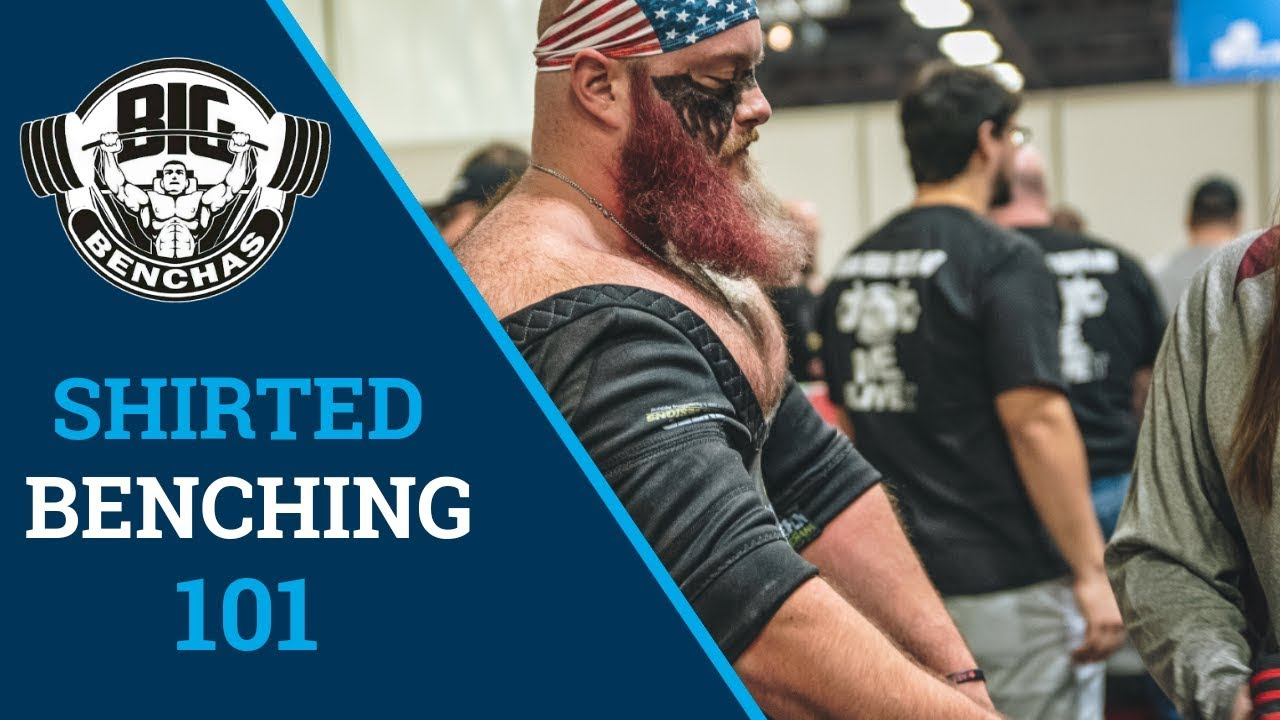 Shirted Benching 101 (Tips and Tricks For The Bench Press Shirt)