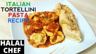 TORTELLINI PASTA with TOMATO & GARLIC SAUCE | DELICIOUS TORTELLINI RECIPE | Halal Chef
