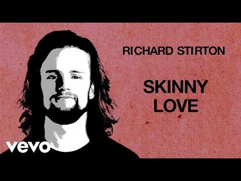 Richard Stirton - Skinny Love