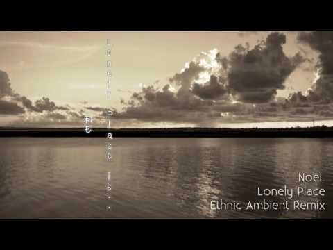 Lonely Place feat NoeL(Original Synth/ElectricPop Ethnic Ambient Remix)