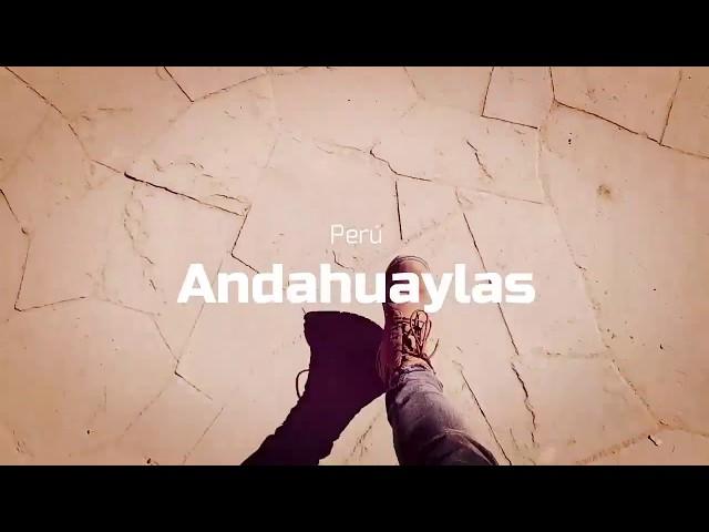 Visita Andahuaylas, La Ciudad Chanka | Sierra Sur del Perú