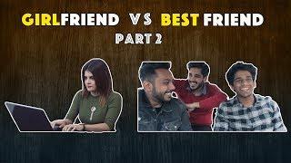 Girlfriend VS Best friends | Part 2 | RealSHIT