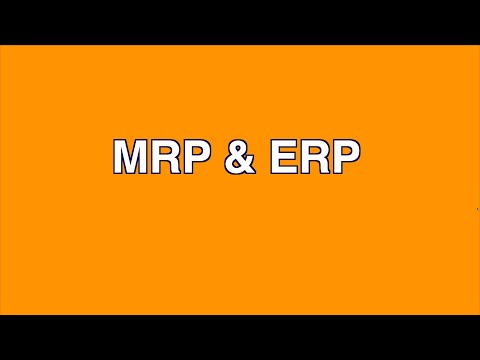 Material Requirements Planning (MRP) and Enterprise Resource Planning (ERP)