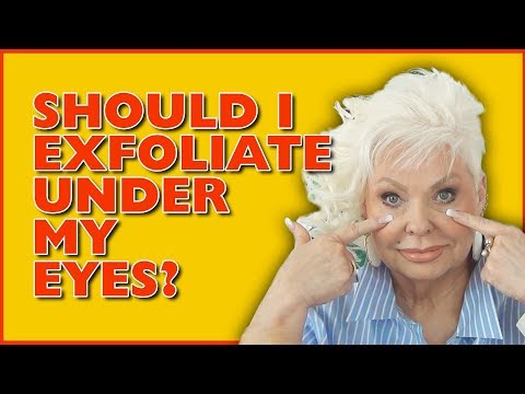 SHOULD I EXFOLIATE UNDER MY EYES? /Mature Beauty 50+