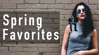 MAY 2016 SPRING FAVORITES | Fashion, Beauty + Music