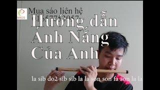 Hướng dẫn thổi sáo Ánh Nắng Của Anh - Đức Phúc ( OST Chờ Em Đến Ngày Mai )