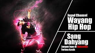 Wayang Hip Hop - Sang dahyang