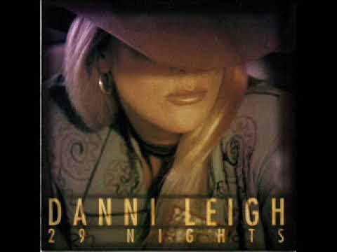Danni Leigh ~ Weren't You The One