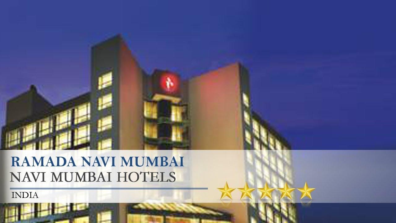 ramada navi mumbai navi mumbai hotels india youtube