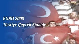 EURO 2000 - Türkiye Çeyrek Finalde