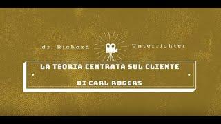 LA TEORIA CENTRATA SUL CLIENTE DI CARL ROGERS