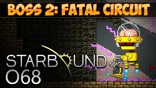 STARBOUND [HD+] #068, S02E10 - BOSSKAMPF 2: Fatal Circuit ★ Let's Play Starbound
