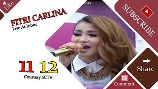 FITRI CARLINA [11 12] Live At Inbox (27-01-2015) Courtesy SCTV