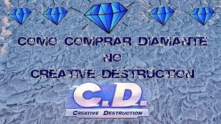 Como comprar diamante,cash e estrelas no Creative Destruction!