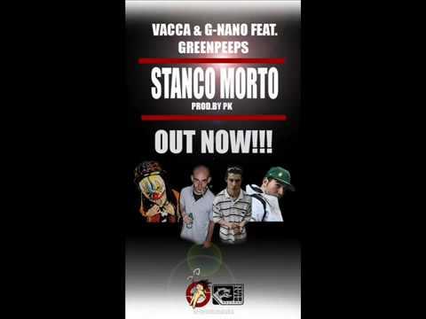 Vacca - Stanco Morto Ft. Gangsta Nano & Green Peeps