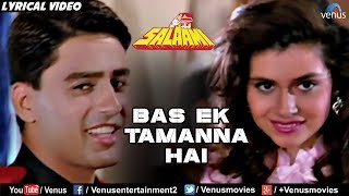 Bas Ek Tamanna Hai - Lyrical Video | Salaami | Kumar Sanu & Alka Yagnik | 90's Romantic Hindi Song