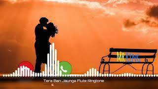tera-ban-jaunga-flute-ringtone