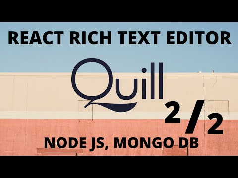 React Text Editor Quill Editor Tutorial (Advanced) React JS Editor [2/2]  Build a Blog thumbnail