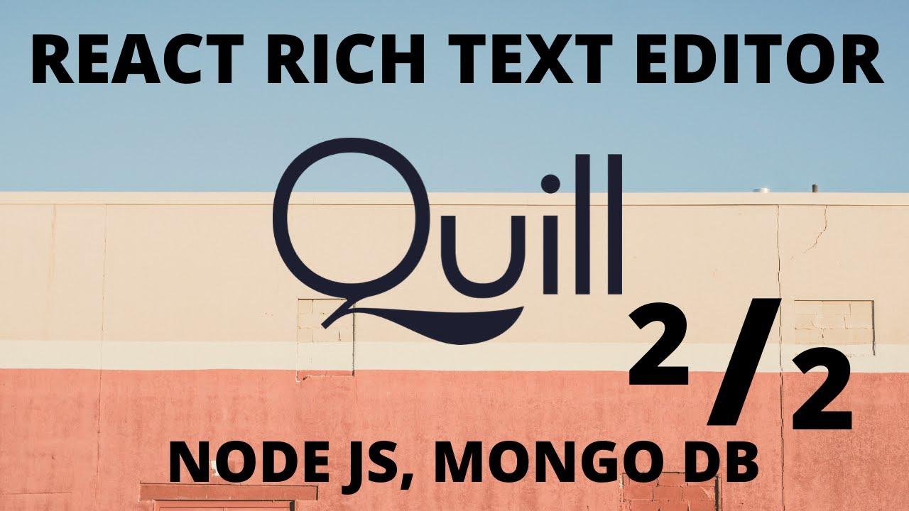 React Text Editor Quill Editor Tutorial (Advanced) React JS Editor [2/2]  Build a Blog