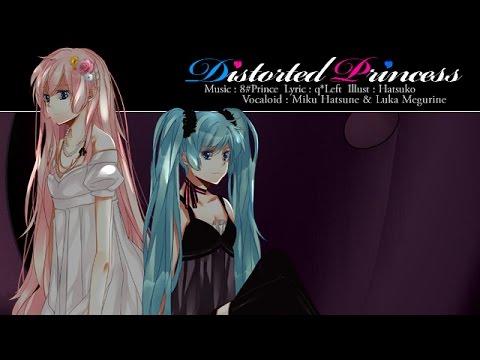 八王子P「Distorted Princess feat. 初音ミク&巡音ルカ」