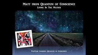 Sage of Quay Radio - Matt from Quantum of Conscience - Living In The Matrix (May 2018)