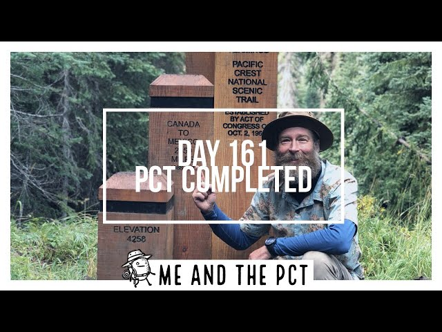 PCT 2018: Day 161 | I Just Completed The Pacific Crest Trail.. I Think...