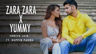 Yummy x Zara Zara | Shreya Jain | Rupinn Pahwa