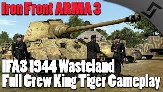 Iron Front ARMA 3 - Full Crew King Tiger Gameplay - IFA 3 1944 FT-2 Game Mode