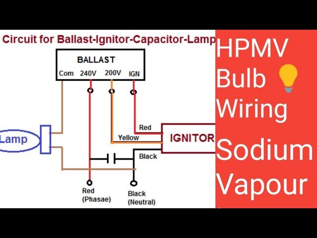 150w 70w Sodium Vapour Lamp Bulb Connection Diagram Hpmv Youtube