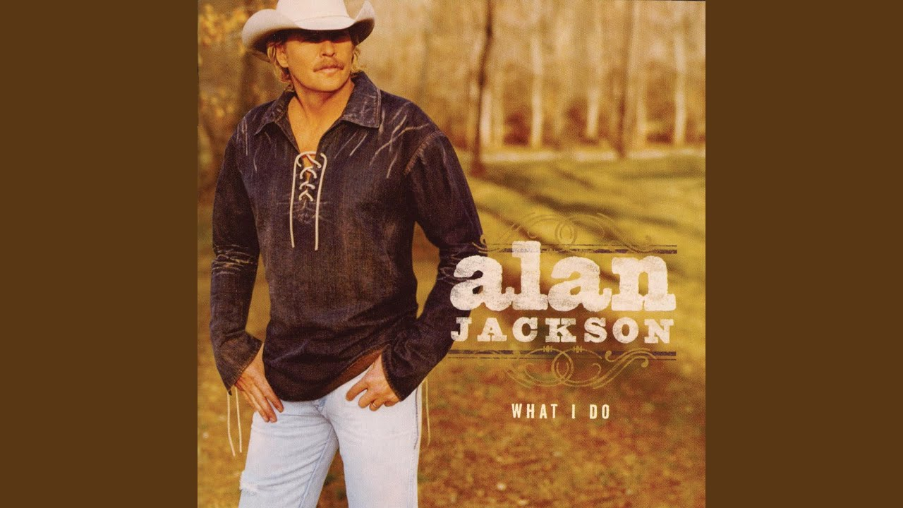 You Don T Have To Paint Me A Picture Alan Jackson