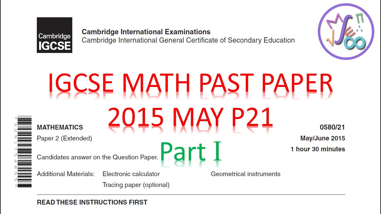 IGCSE Math (0580) Past Papers: 2015 May/June p21 (Part 1)