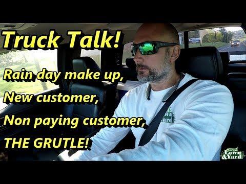 Lawn Care, Truck Talk! THE GRUSTLE!