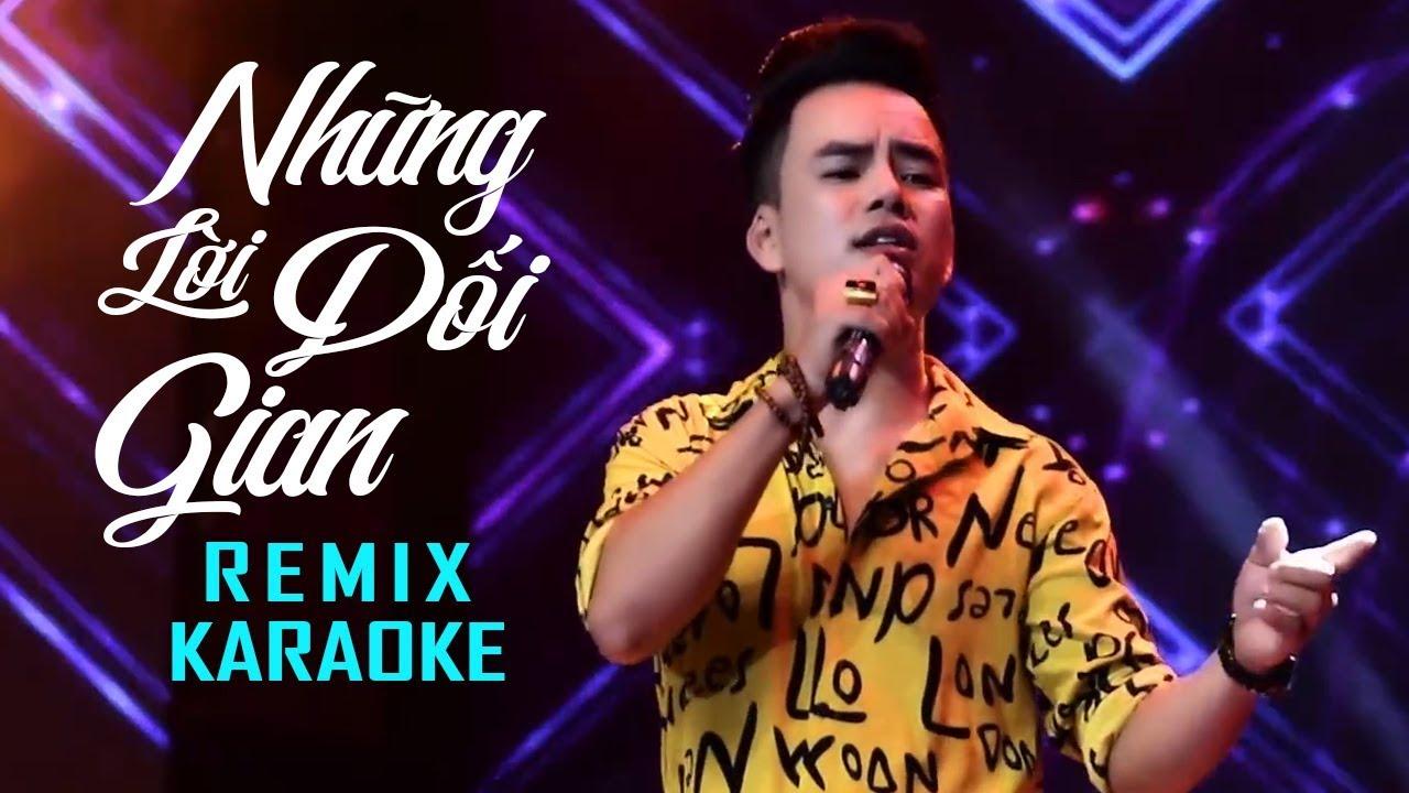 [KARAOKE] Những Lời Dối Gian Remix - Lưu Chấn Long