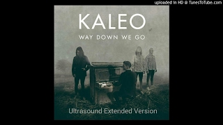 Kaleo Way Down We Go Ultrasound Extended Version