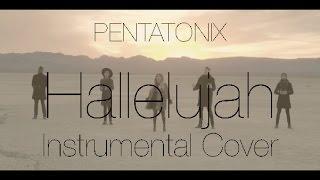 Pentatonix Hallelujah Instrumental Cover