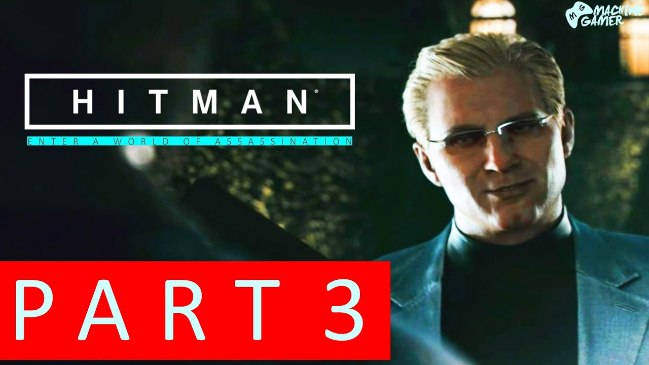 Hitman 6 2016 Gameplay Walkthrough Part 3 - Paris 1/2 Viktor ...