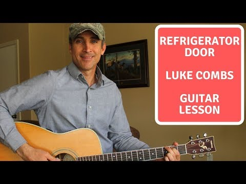 Refrigerator Door - Luke Combs Guitar Lesson | Chords