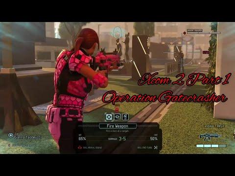 XCOM 2 Part 1 - Operation Gatecrasher |