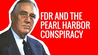 FDR and The Pearl Harbor Conspiracy - Secret Tapes Revealed