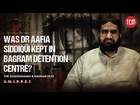 The Mysterious Case of Dr. Aafia Siddiqui in Bagram Detention Centre