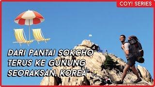 Petualangan Coy! - Sokcho & Seoraksan (With Leony, Beatrice, Levina, & Jose)