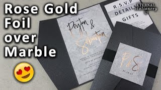 Rose Gold Foil over Marble Wedding Invitation DIY tutorial | Best gold foil results