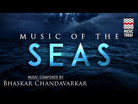 Sound Scapes - Music of the Seas | Audio Jukebox | World Music | Instrumental | Bhaskar Chandavarkar