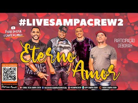 LIVE Sampa Crew | ETERNO AMOR #FiqueEmCasa e Cante #Comigo - #LiveSampaCrew2