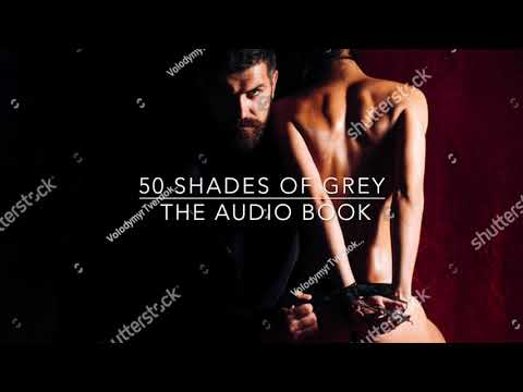 50 Shades Of Gray - AUDIOBOOK (As Imagined By...)