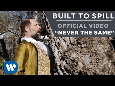 Built To Spill - Never Be The Same [Official Music Video ]