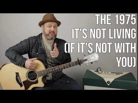 The 1975 - It's Not Living (If It's Not With You) Guitar Lesson (Easy)
